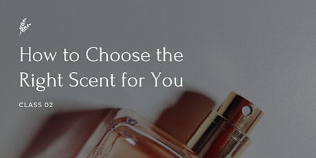 How to Choose the Right Scent for You