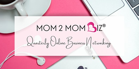 MOM2MOM BIZ® Quarterly Online Business Networking tickets