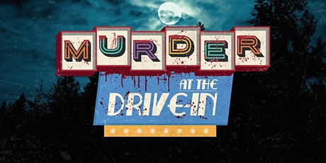 Murder at the Drive-In tickets
