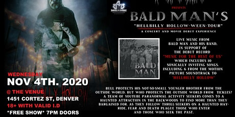 "BALD MAN'S ""HELLBILLY HOLLOW-WEEN TOUR  ""A CONCERT AND MOVIE DEBUT"" tickets"