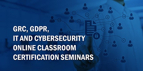 GRC, GDPR, IT and Cybersecurity online classroom certification seminars tickets