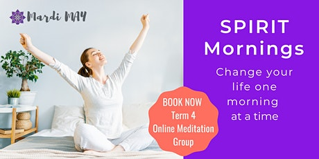 Meditation Group Online - SPIRIT Mornings Term 4 (Tues 7pm ALD) tickets