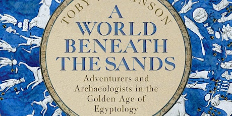 A World Beneath the Sands with Toby Wilkinson - The London History Festival tickets