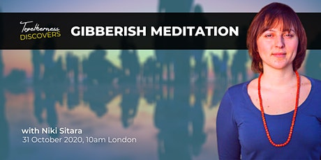 Gibberish Meditation tickets