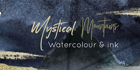 Magical, Mystical Mountains: Watercolour + Ink Art Night tickets