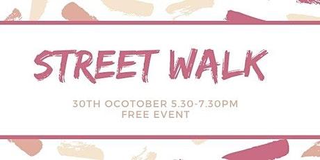 Street Walk 30th October tickets