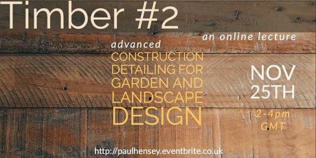 Timber #2: more construction detailing for garden & landscape designers tickets