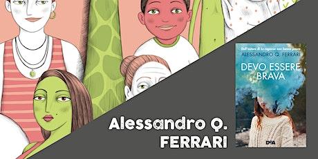 Tutta l'attenzione del mondo > Alessandro Q. Ferrari (SECONDARIA DI 2^ GR.) biglietti