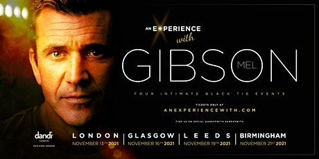 An Experience With Mel Gibson (Leeds) **EXTRA DATE ADDED** tickets