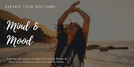 Mind & Mood - Essential Oils to Elevate Daily Self-Care Routine tickets