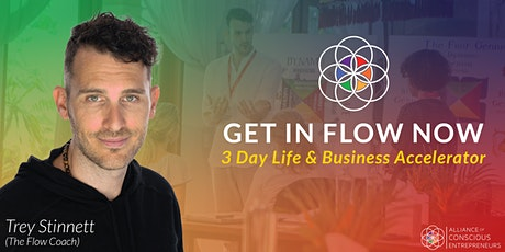 Get in Flow Now - 3 Day Life & Business Accelerator tickets