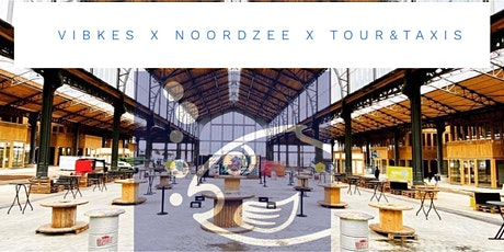 VIBkes After Work ⁂ Noordzee food ⁂ Tour & Taxis tickets