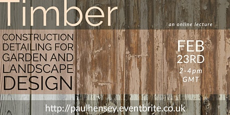Timber #1: structures and construction detailing for garden designers tickets