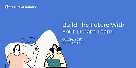 Build the Future with your Dream Team! tickets