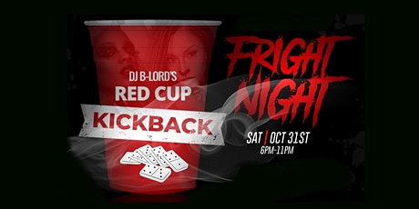 RED CUP KICKBACK - FRIGHT NIGHT! tickets