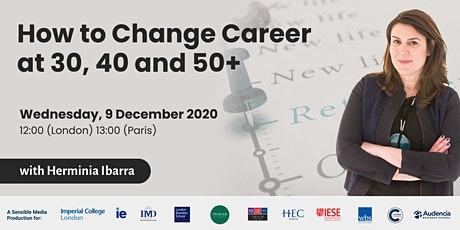 How to Change Career at 30, 40 and 50+ with Herminia Ibarra tickets