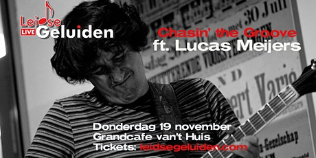 Chasin' the Groove ft. Lucas Meijers tickets