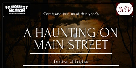A Haunting on Main Street - Festival of Frights tickets