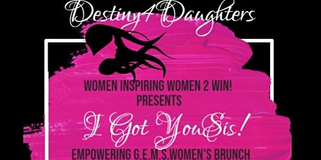 Vendors Wanted for Women Inspiring Women 2 Win, I Got You Sis! Brunch tickets