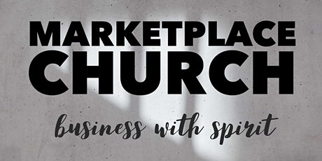 Marketplace Church - Business with Spirit tickets