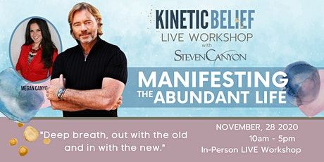 KineticBelief LIVE with Steven Canyon-Manifest Peace and Abundance Workshop tickets