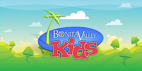 9 AM Bonita Valley Kids Sunday Service RSVP tickets