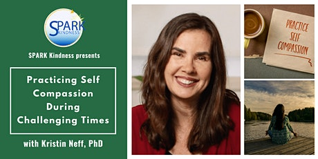 Self Compassion During Challenging Times with Dr. Kristen Neff tickets