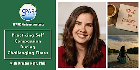 Self Compassion During Challenging Times with Dr. Kristen Neff entradas
