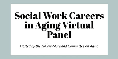 NASW-MD Careers in Aging Virtual Panel tickets