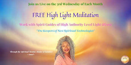 High Light Meditations with High Authority Level Beings of  Light & Love tickets