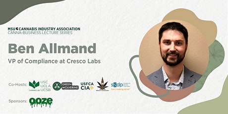 MSUCIA Cannabusiness Series, with Ben Allmand tickets