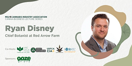 MSUCIA Cannabusiness Series, with Ryan Disney tickets
