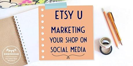 Etsy U - Marketing Your Etsy Shop On Social Media tickets