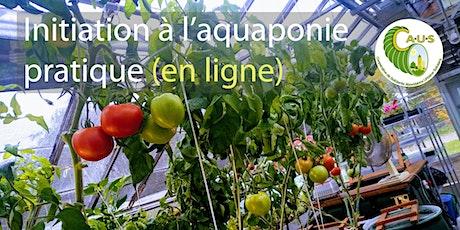 Inititiation à l'aquaponie pratique (En ligne / Online) billets