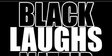 BLACK LAUGHS MATTER tickets
