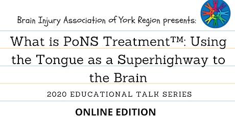PoNS Treatment™ - 2020 BIAYR Educational Talks Series (Online) tickets