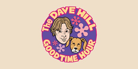 The Dave Hill Goodtime Hour Livestream tickets