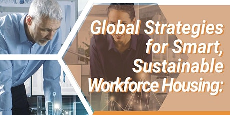 Global Strategies for Smart, Sustainable Workforce Housing tickets