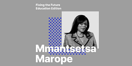 Fixing the future - Education edition: Mmantsetsa Marope tickets