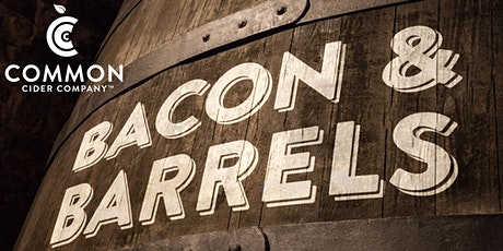 Bacon and Barrels- Saturday 3-5pm tickets