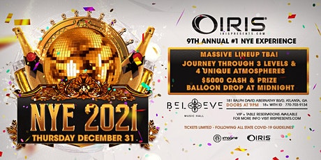 Iris 9th Annual NYE 2021 Experience @Believe | Thurs 12/31 OVER 70% SoldOuT tickets