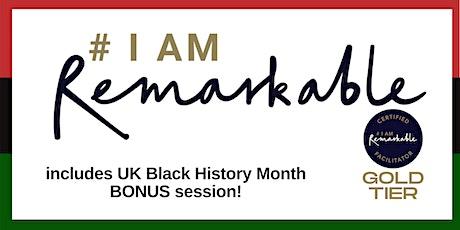 #IamRemarkable: UK Black History Month 2020 edition tickets