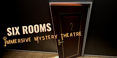 Halloween  Six Rooms - Multi-Room Immersive Mystery Theatre tickets