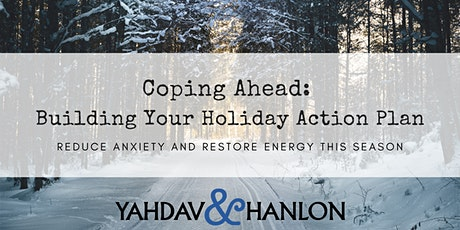 Coping Ahead: Building Your Holiday Action Plan (Two-Part Workshop) tickets