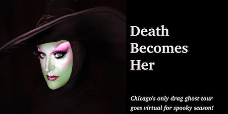 Death Becomes Her - Virtual Drag Ghost Tour of Chicago tickets