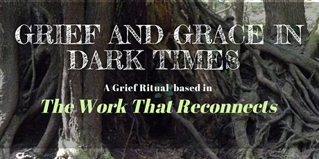 Grief and Grace in Dark Times tickets