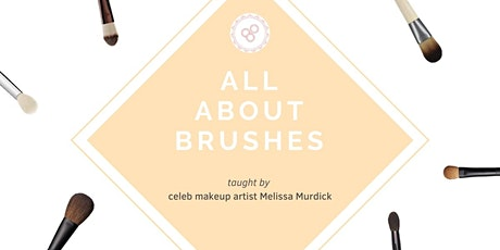 Makeup Brush Mastery with celeb MUA Melissa Murdick tickets