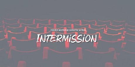 Intermission - Creative Writing Intro & Refresher tickets