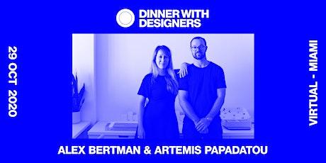 DINNER WITH DESIGNERS: Alex Bertman and Artemis Papadatou tickets