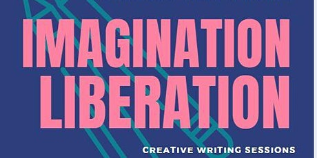 Imagination Liberation - creative writing sessions tickets